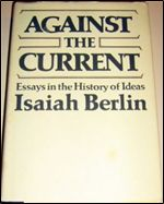 berlin against the current essays in the history of ideas Berlin against the current essays in the history of ideas we ve received your donation how does your country fare.